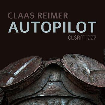 Claas-Reimer – Autopilot EP (CLSRM 007)