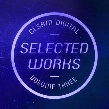 CLSRM Digital Selected Works Vol. 3