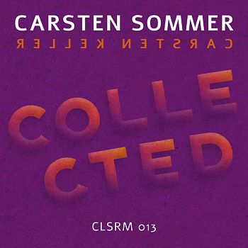 Carsten Sommer – Collected (CLSRM013)